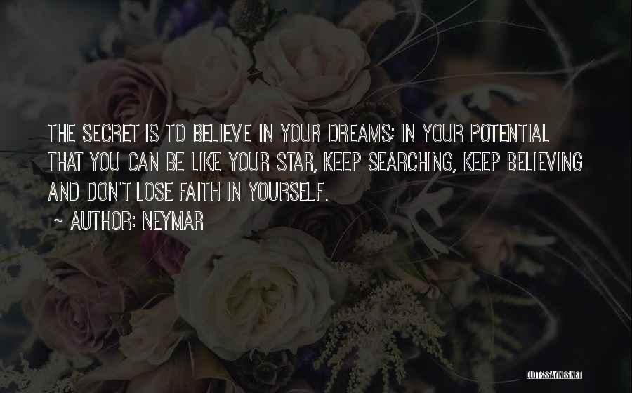 Believe In Yourself And Your Dreams Quotes By Neymar