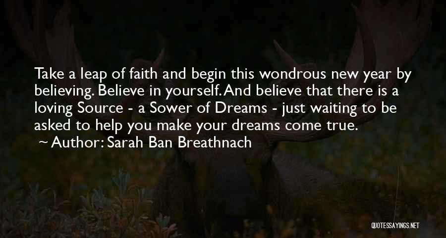 Believe In Yourself And Your Dreams Quotes By Sarah Ban Breathnach