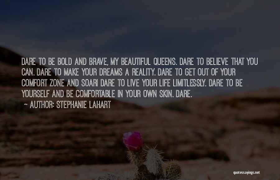 Believe In Yourself And Your Dreams Quotes By Stephanie Lahart