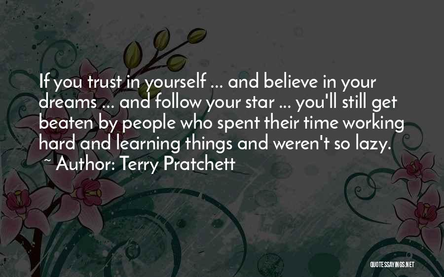 Believe In Yourself And Your Dreams Quotes By Terry Pratchett