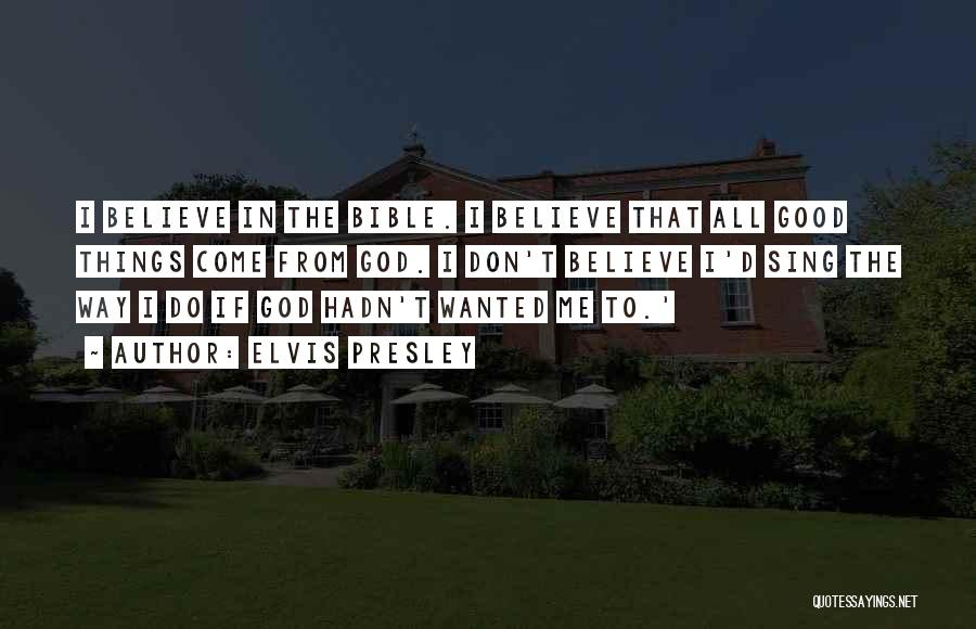 Believe In Yourself Bible Quotes By Elvis Presley