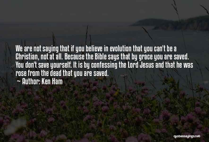 Believe In Yourself Bible Quotes By Ken Ham