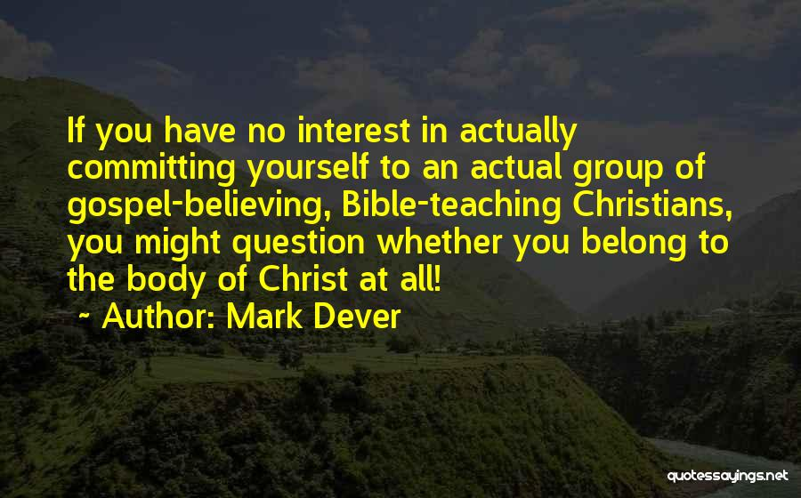 Believe In Yourself Bible Quotes By Mark Dever