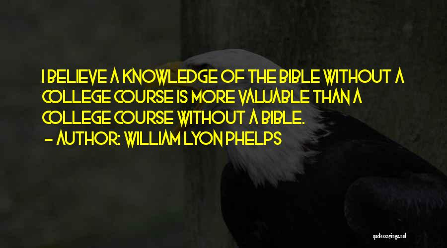 Believe In Yourself Bible Quotes By William Lyon Phelps