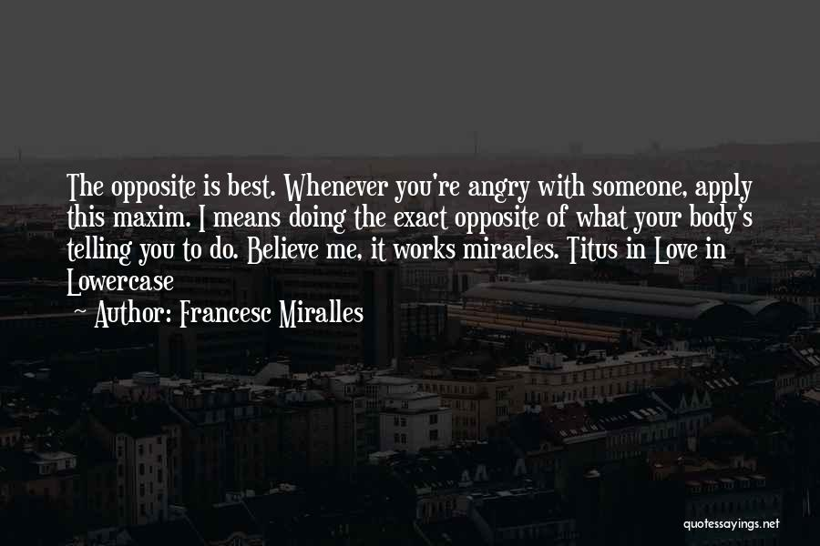 Believe Me I Love You Quotes By Francesc Miralles