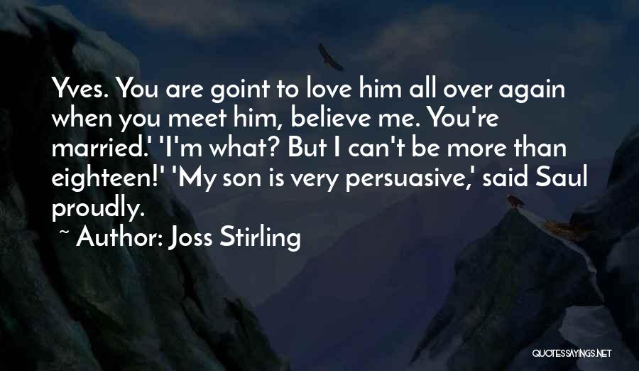 Believe Me I Love You Quotes By Joss Stirling