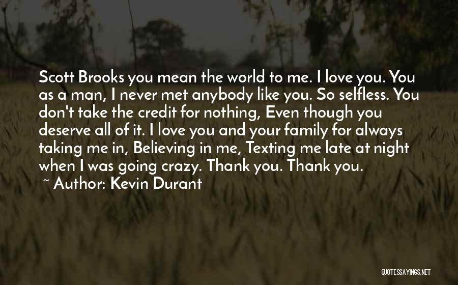 Believe Me I Love You Quotes By Kevin Durant