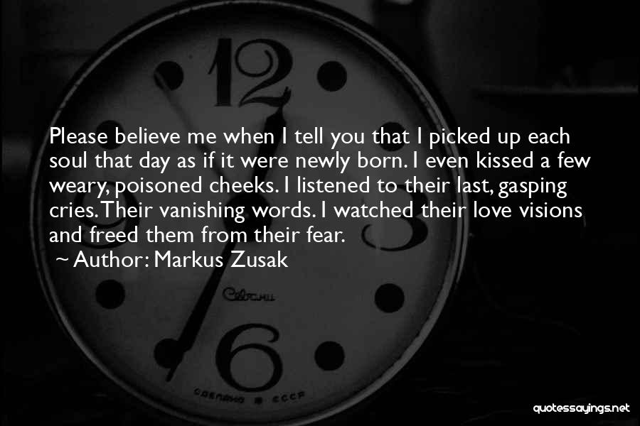 Believe Me I Love You Quotes By Markus Zusak