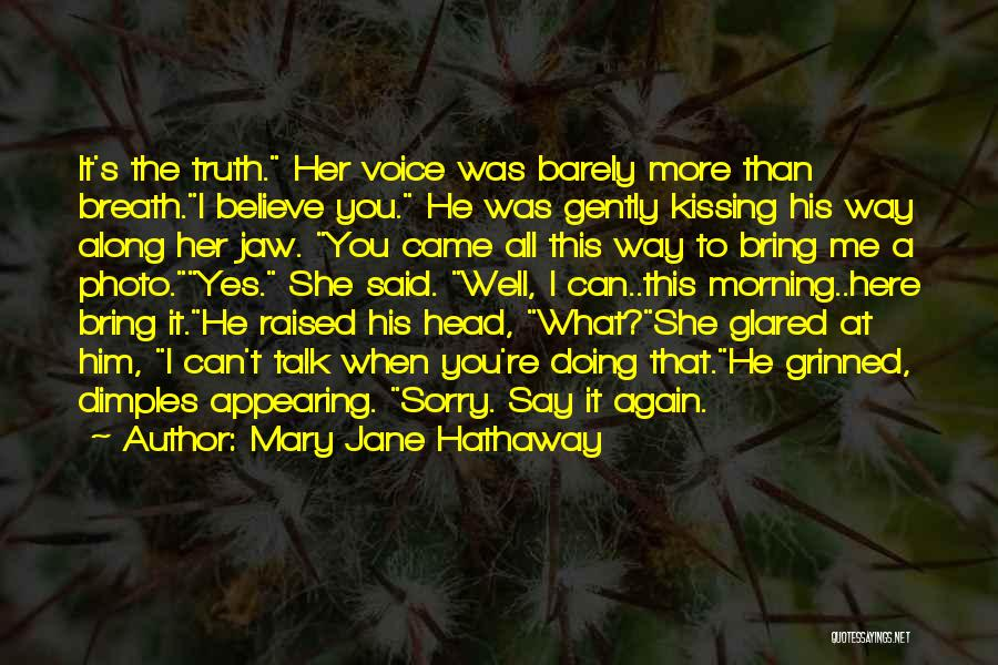 Believe Me I Love You Quotes By Mary Jane Hathaway