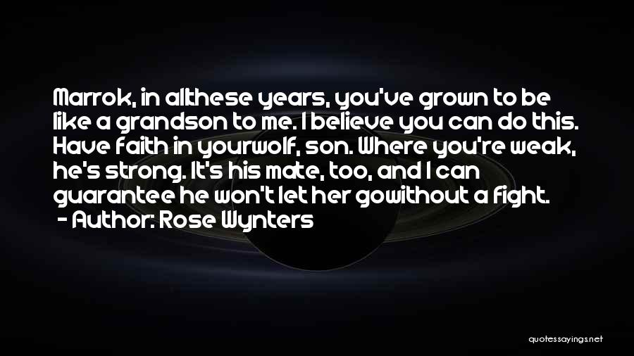 Believe Me I Love You Quotes By Rose Wynters