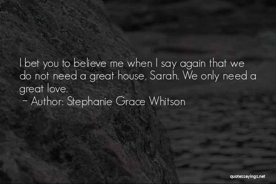 Believe Me I Love You Quotes By Stephanie Grace Whitson