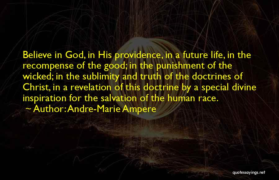 Believe The Truth Quotes By Andre-Marie Ampere