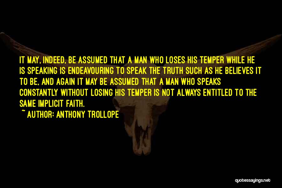 Believe The Truth Quotes By Anthony Trollope