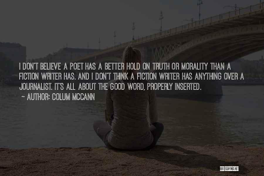 Believe The Truth Quotes By Colum McCann