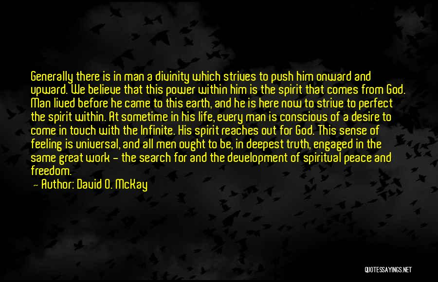 Believe The Truth Quotes By David O. McKay