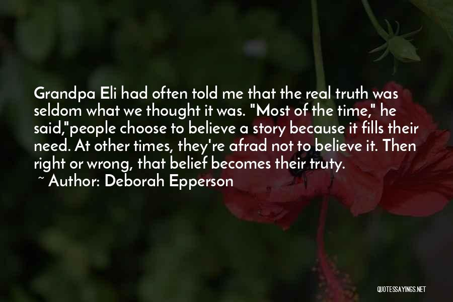 Believe The Truth Quotes By Deborah Epperson