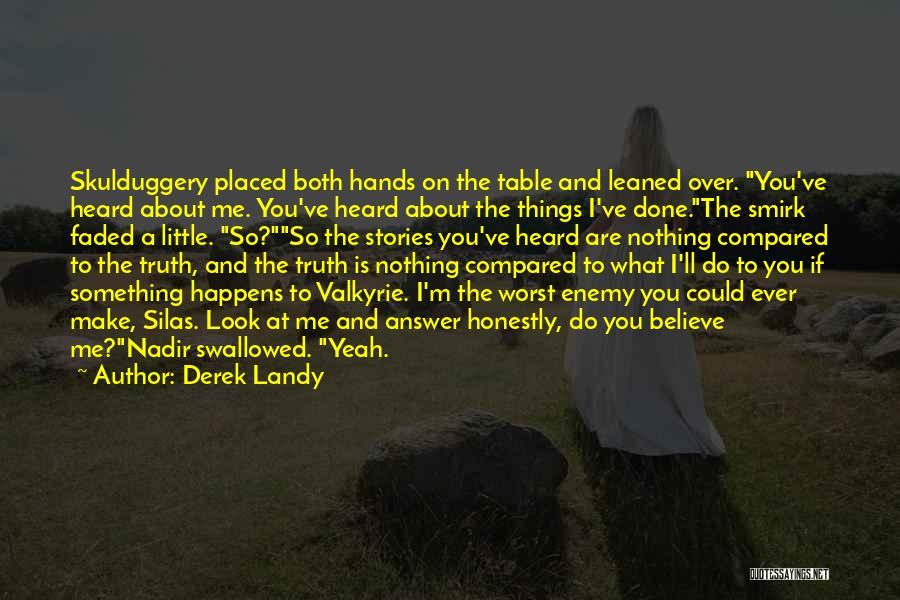 Believe The Truth Quotes By Derek Landy