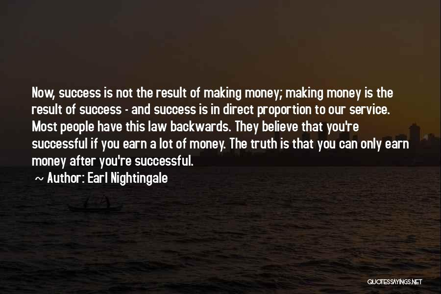 Believe The Truth Quotes By Earl Nightingale