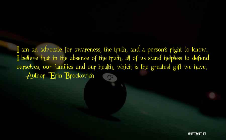 Believe The Truth Quotes By Erin Brockovich