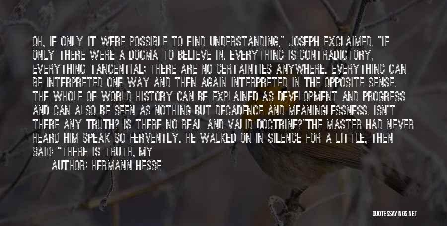 Believe The Truth Quotes By Hermann Hesse