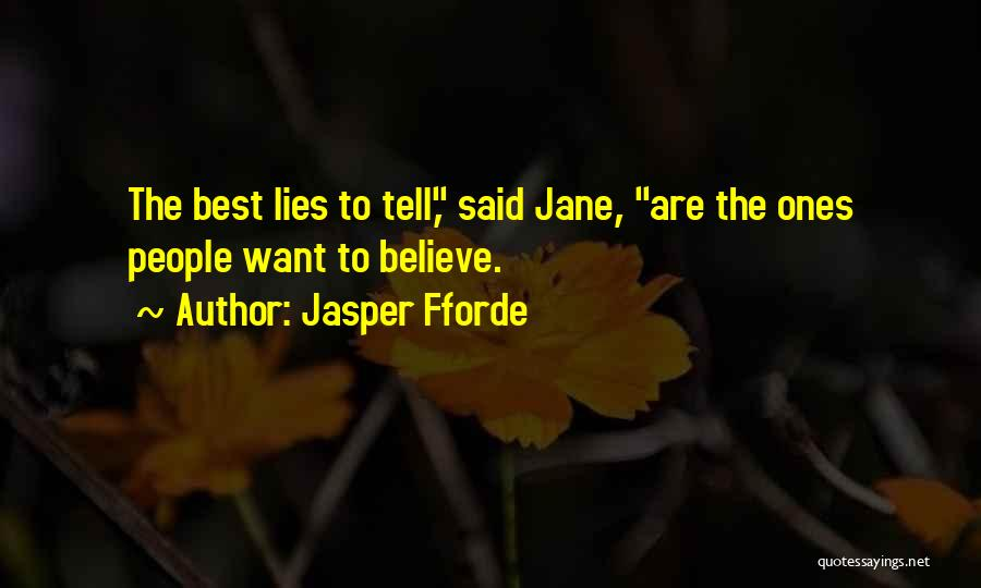 Believe The Truth Quotes By Jasper Fforde