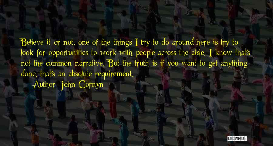 Believe The Truth Quotes By John Cornyn