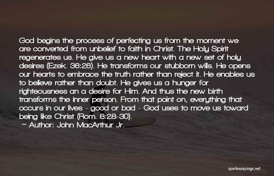 Believe The Truth Quotes By John MacArthur Jr.
