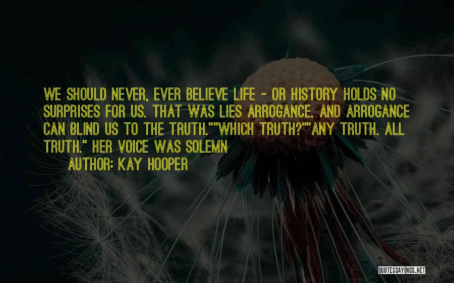 Believe The Truth Quotes By Kay Hooper