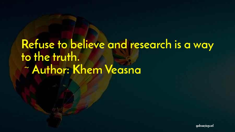 Believe The Truth Quotes By Khem Veasna