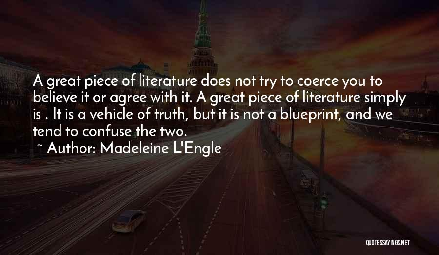 Believe The Truth Quotes By Madeleine L'Engle