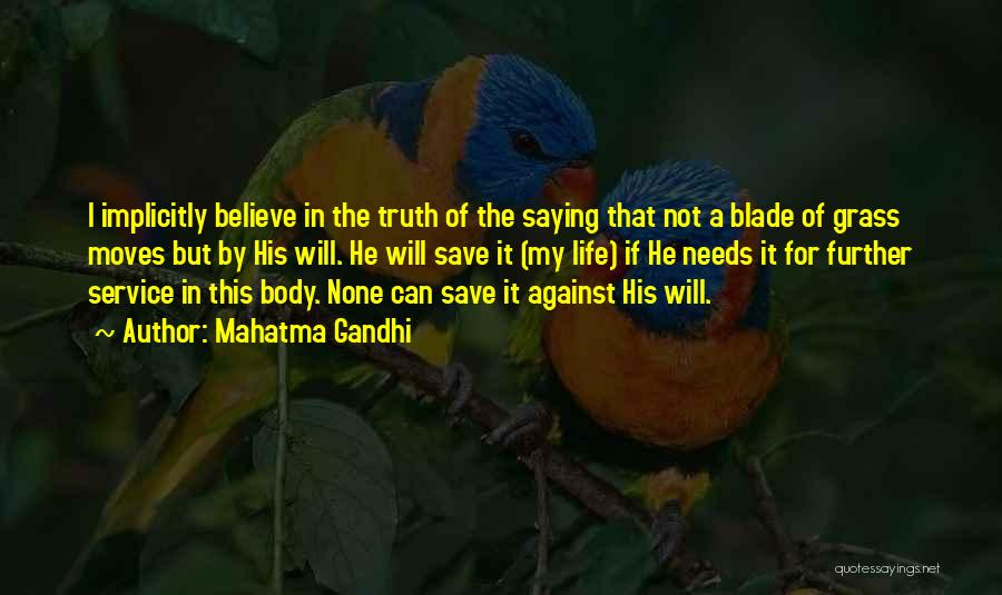 Believe The Truth Quotes By Mahatma Gandhi