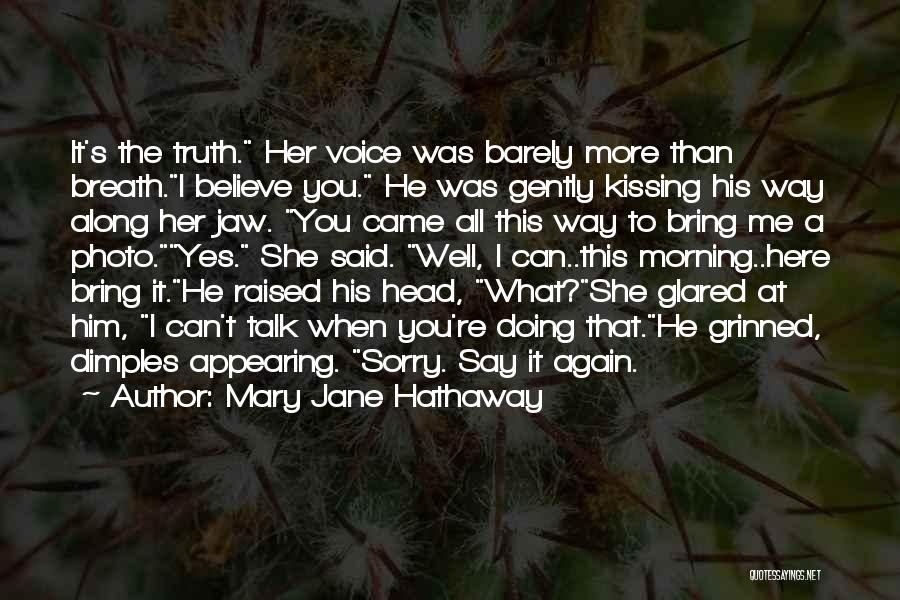 Believe The Truth Quotes By Mary Jane Hathaway