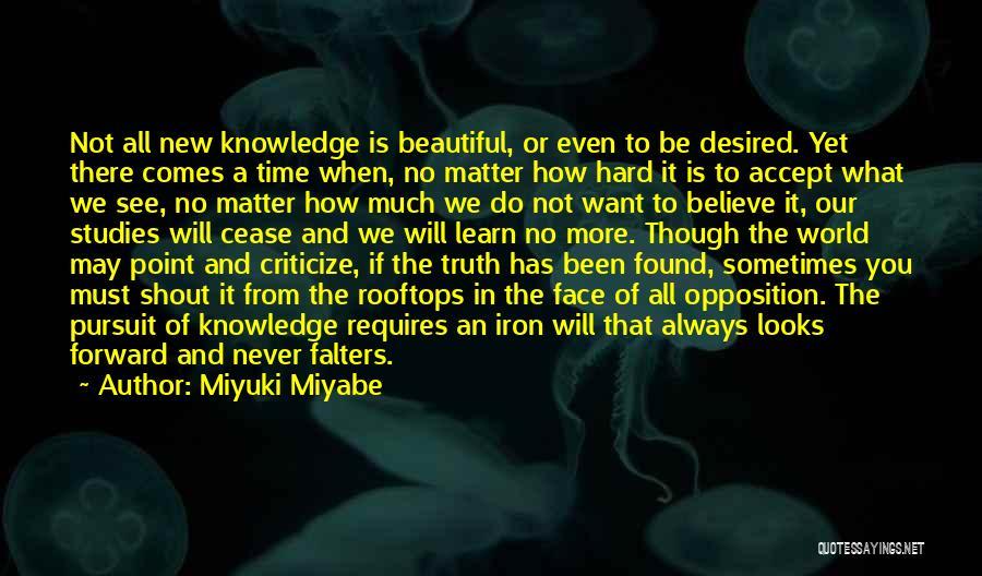 Believe The Truth Quotes By Miyuki Miyabe