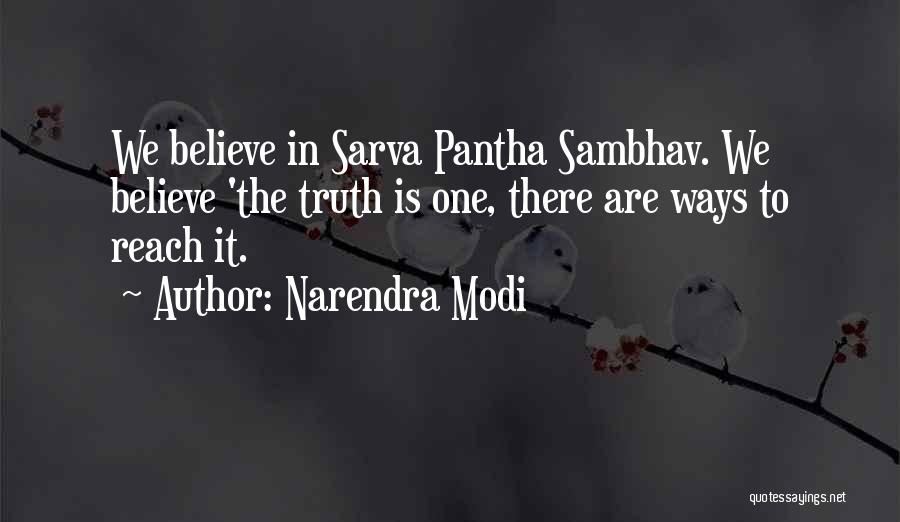 Believe The Truth Quotes By Narendra Modi