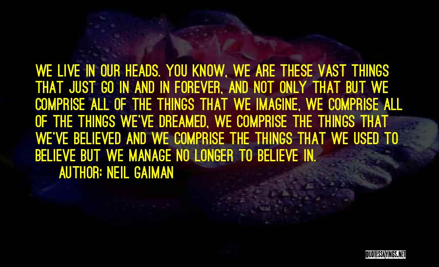 Believe The Truth Quotes By Neil Gaiman