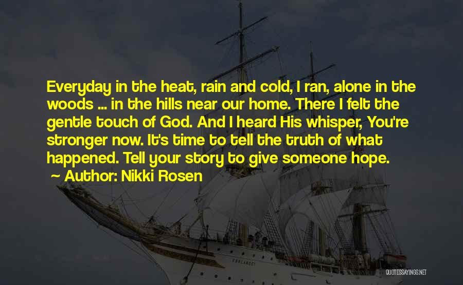 Believe The Truth Quotes By Nikki Rosen