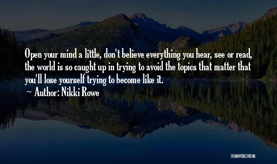 Believe The Truth Quotes By Nikki Rowe