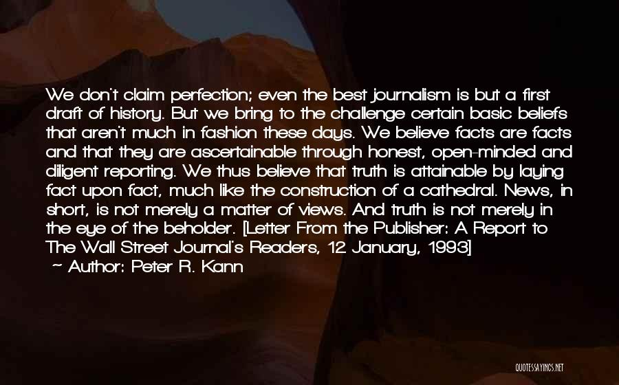 Believe The Truth Quotes By Peter R. Kann