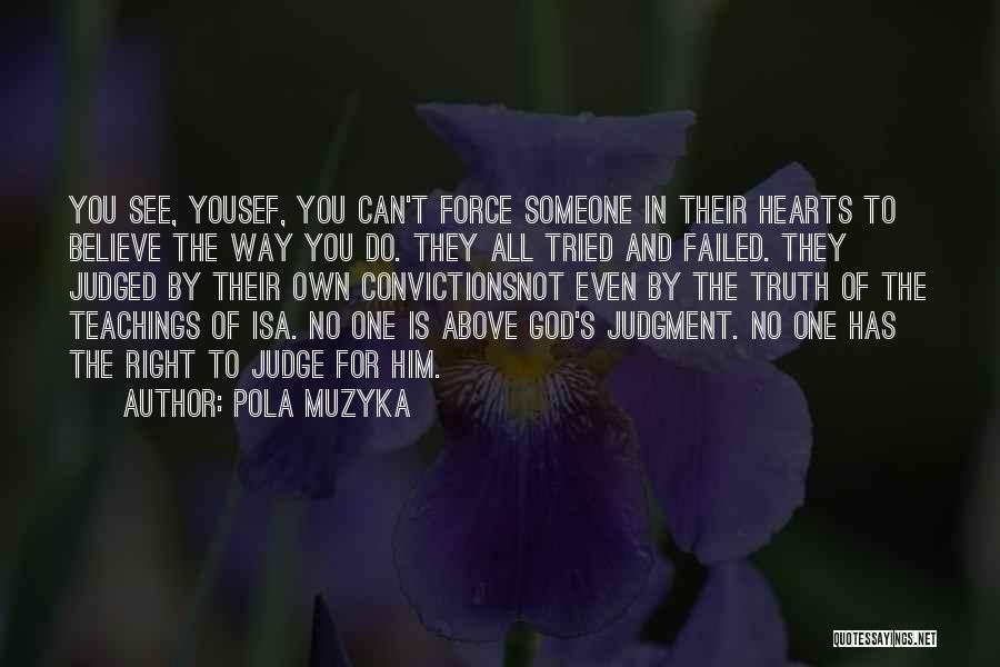 Believe The Truth Quotes By Pola Muzyka