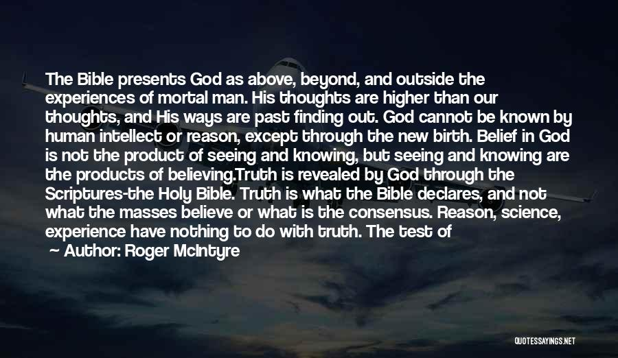 Believe The Truth Quotes By Roger McIntyre