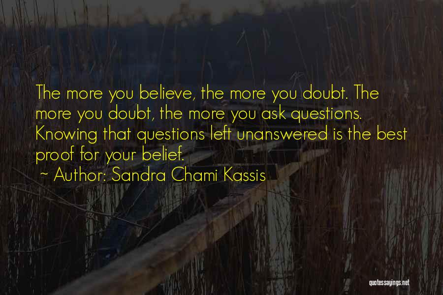 Believe The Truth Quotes By Sandra Chami Kassis