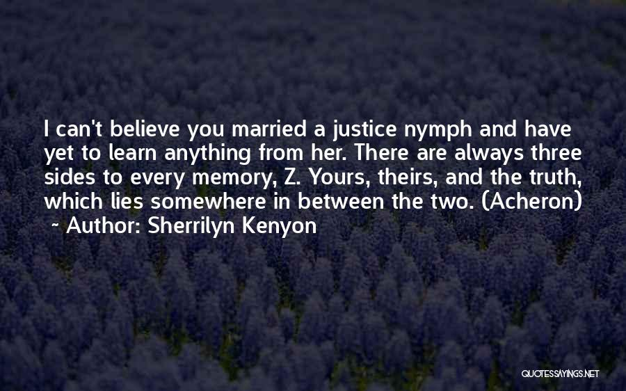 Believe The Truth Quotes By Sherrilyn Kenyon