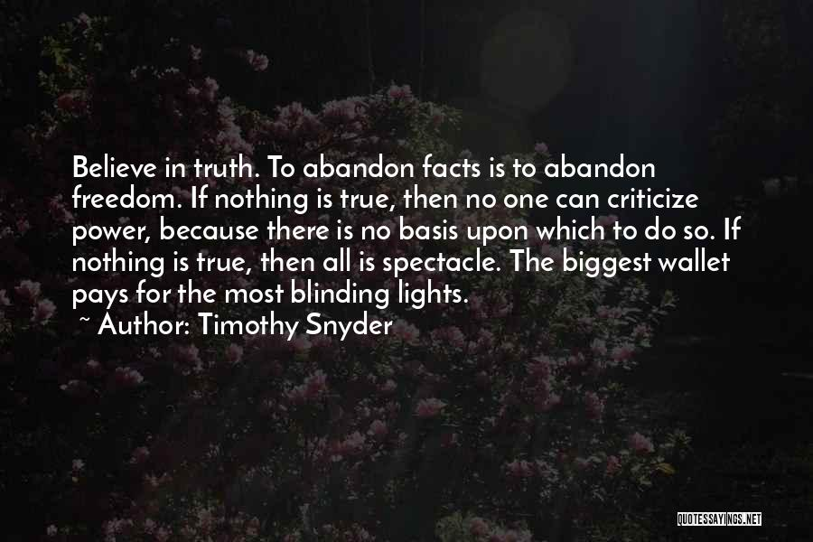 Believe The Truth Quotes By Timothy Snyder