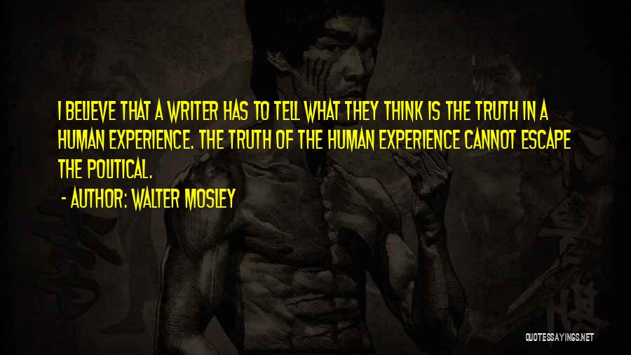 Believe The Truth Quotes By Walter Mosley