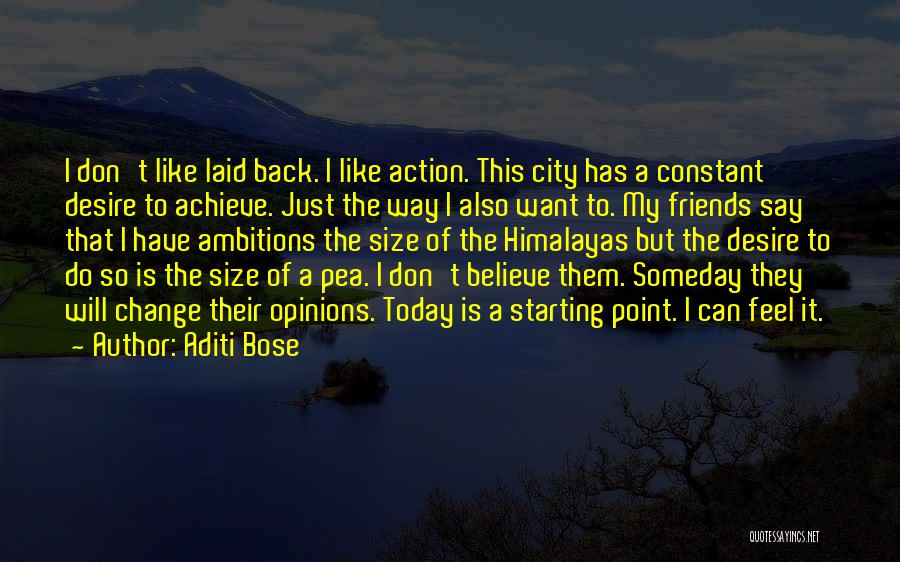 Believe To Achieve Quotes By Aditi Bose