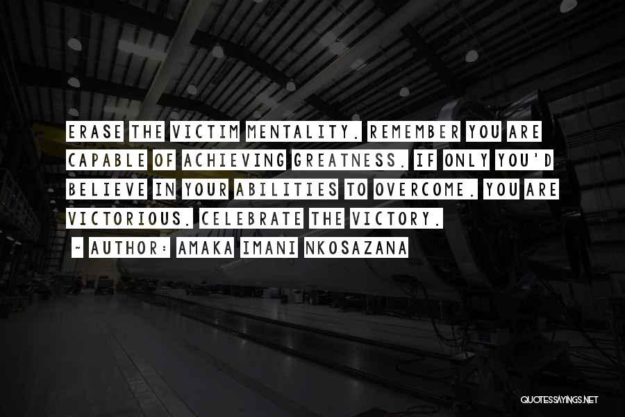 Believe To Achieve Quotes By Amaka Imani Nkosazana