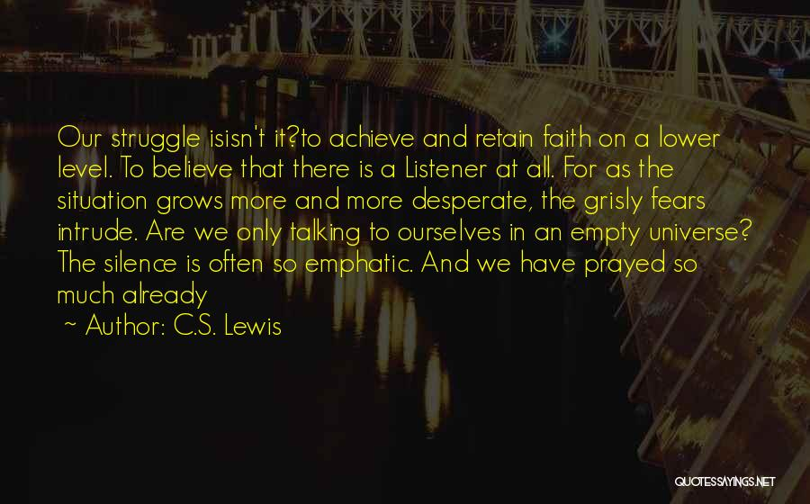 Believe To Achieve Quotes By C.S. Lewis