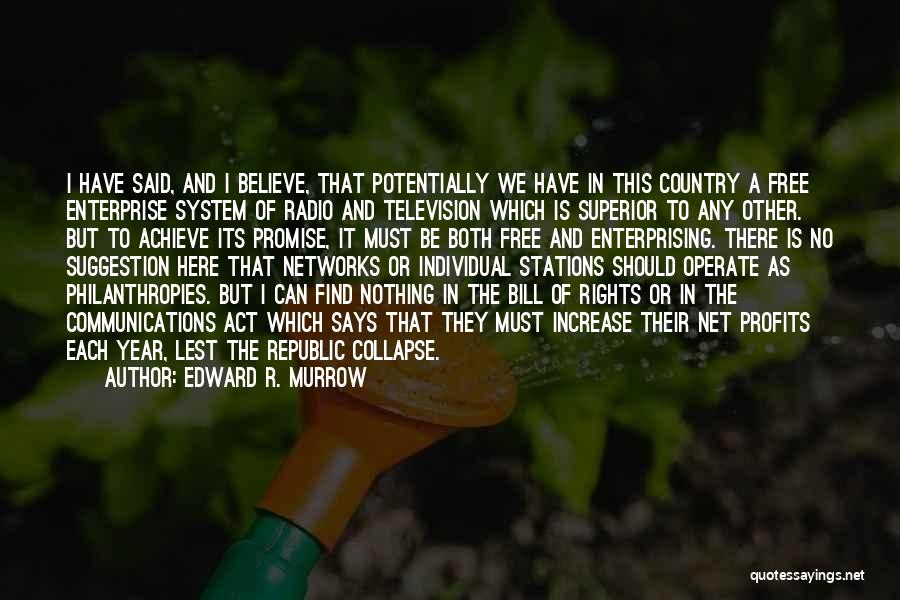 Believe To Achieve Quotes By Edward R. Murrow