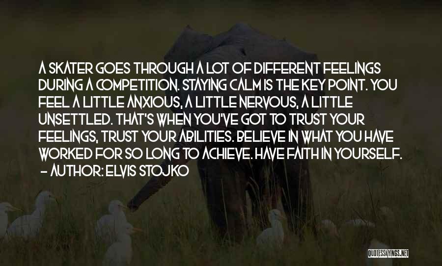 Believe To Achieve Quotes By Elvis Stojko
