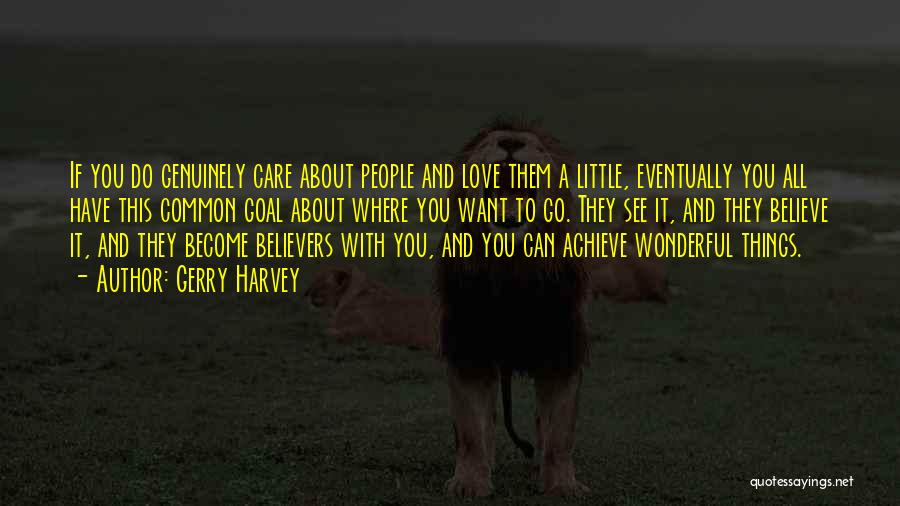 Believe To Achieve Quotes By Gerry Harvey